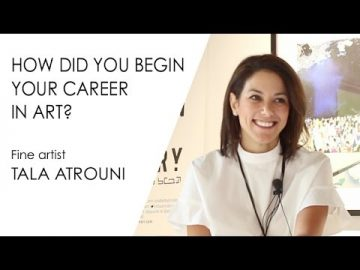 TALA ATROUNI: How did you begin your artistic career?