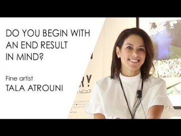 TALA ATROUNI: Do you begin creating art with an end result in mind?